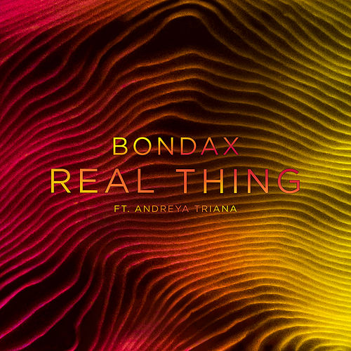 Real Thing by Bondax