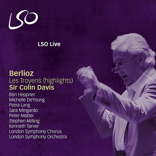 Berlioz: Highlights from The Trojans by Sir Colin Davis