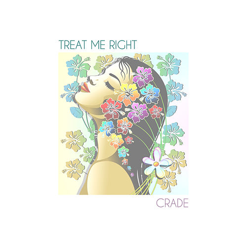 Treat Me Right de Crade