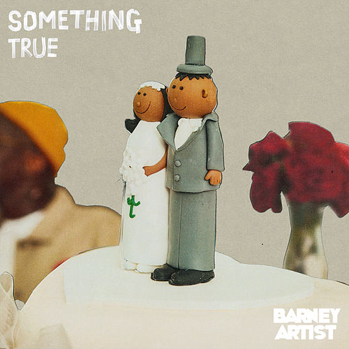 Something True von Barney Artist