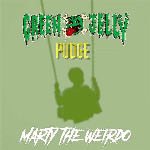 Marty the Weirdo de Green Jelly