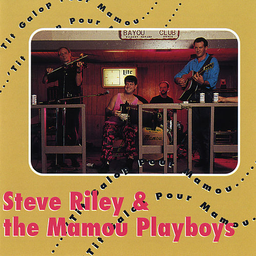 'Tit Galop Pour Mamou de Steve Riley & the Mamou Playboys