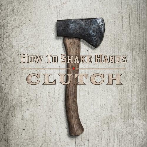 How to Shake Hands de Clutch