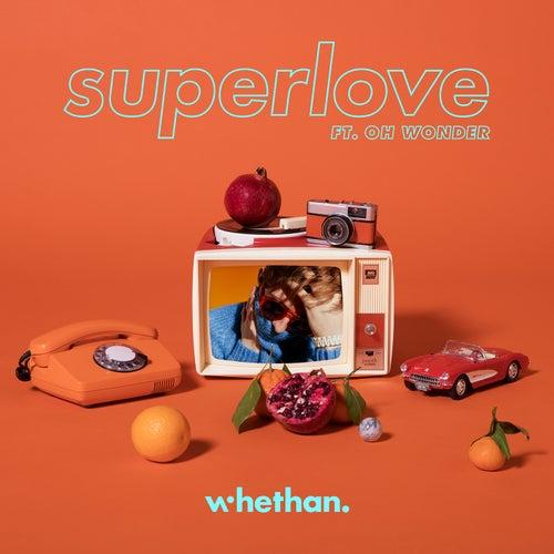 Superlove (feat. Oh Wonder) von Whethan