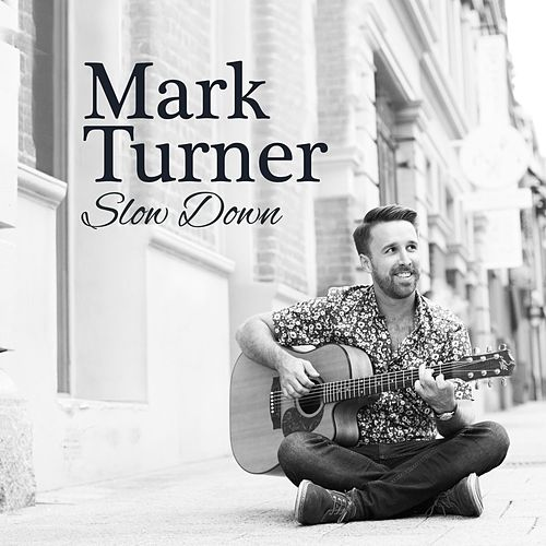 Slow Down by Mark Turner