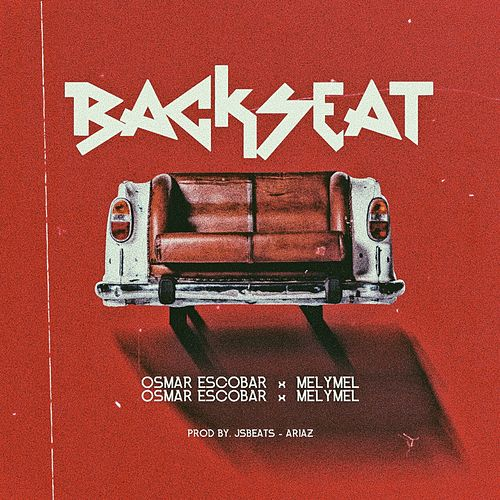 Backseat (feat. Melymel) de Osmar Escobar