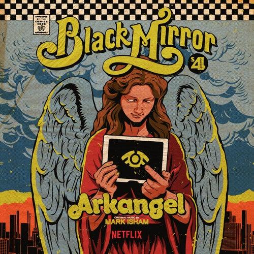 Black Mirror: Arkangel (Original Score) by Mark Isham