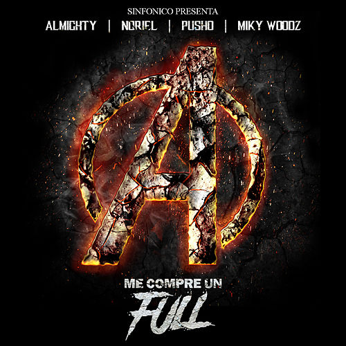 Sinfonico Presenta: Me Compre Un Full (Avengers Version) von Noriel