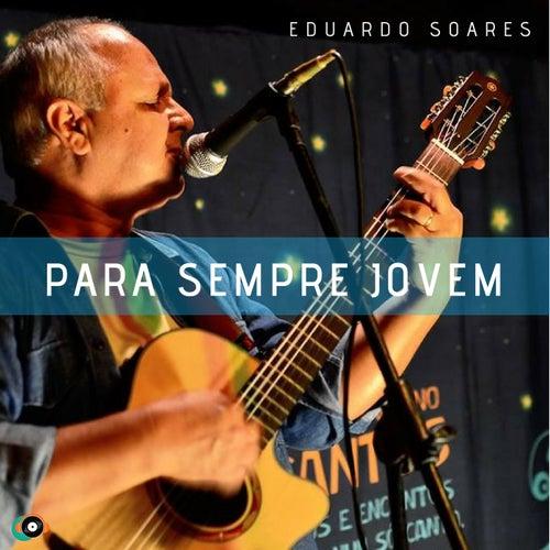 Para Sempre Jovem de Eduardo Soares