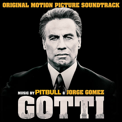 Gotti (Original Motion Picture Soundtrack) by Pitbull