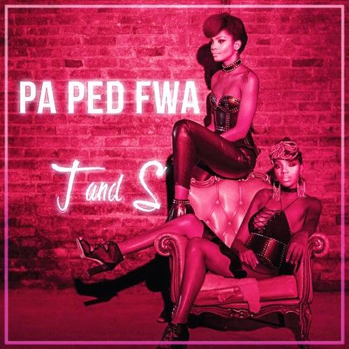 Pa pèd fwa by T&S