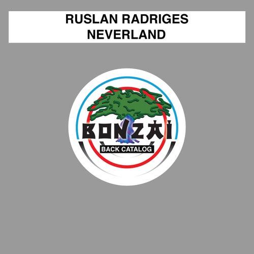 Neverland by Ruslan Radriges