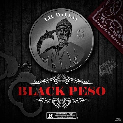 Black Peso von Lil Dallas