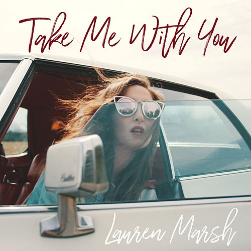 Take Me with You (When You Go) by Lauren Marsh