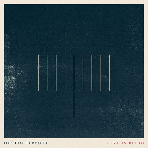 Love Is Blind by Dustin Tebbutt