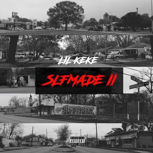 Slfmade II by Lil' Keke