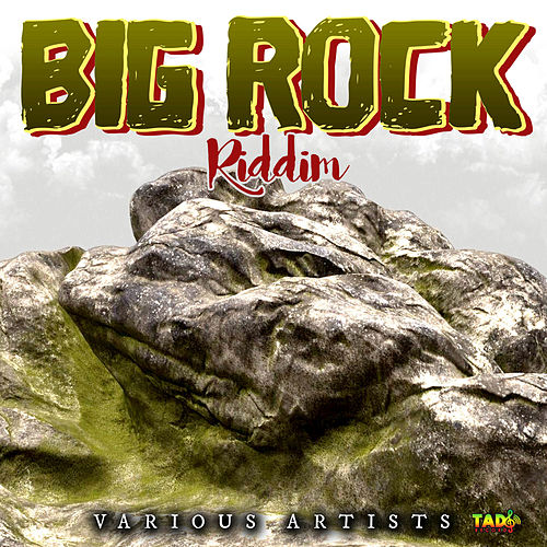 Big Rock Riddim von Various Artists