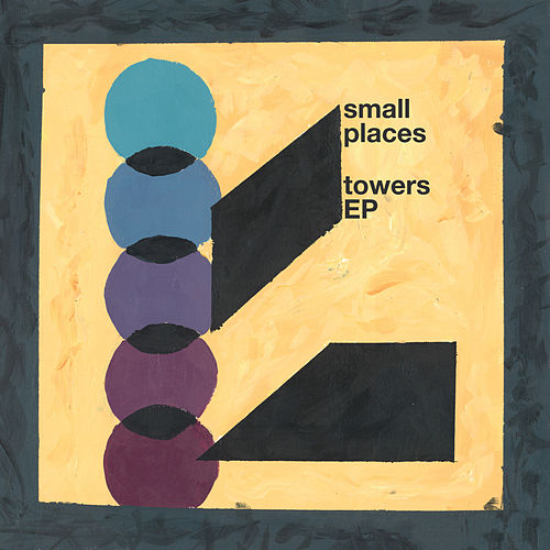 Towers - EP by Small Places