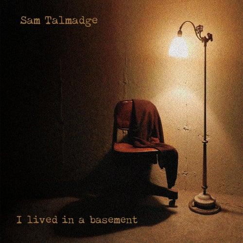 I Lived in a Basement de Sam Talmadge