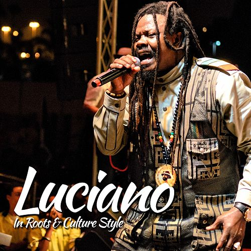 Luciano In Roots & Culture Style von Luciano