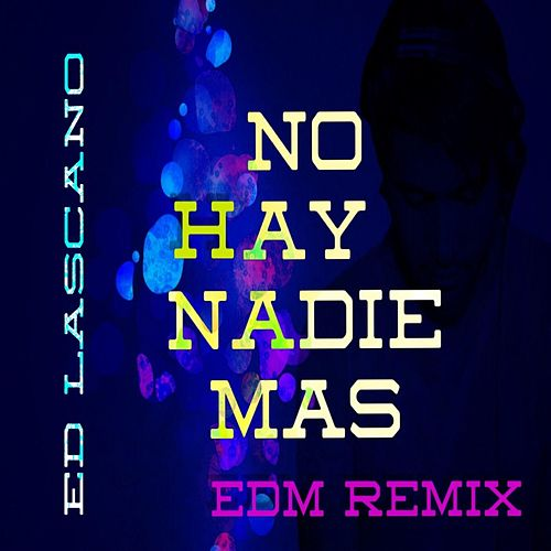 No Hay Nadie Mas (EDM Remix) de Ed Lascano