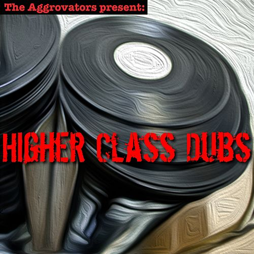 Higher Class Dubs by The Aggrovators