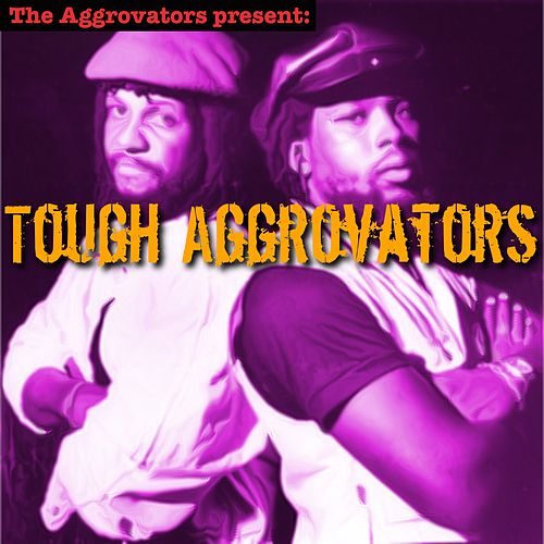 Tough Aggrovators de Sly & Robbie