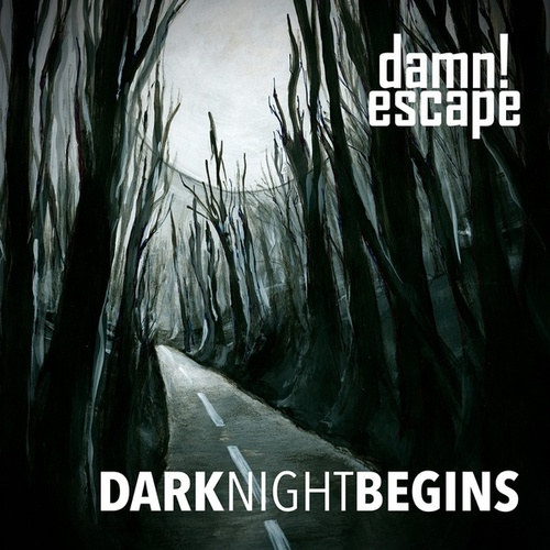 Dark Night Begins von Damn!Escape