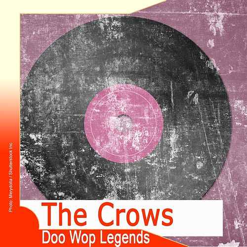 Doo Wop Legends: The Crows by The Crows