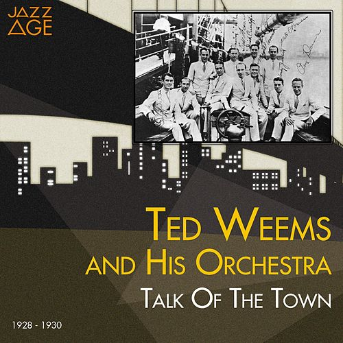 Talk of the Town (1928 - 1930) de Ted Weems