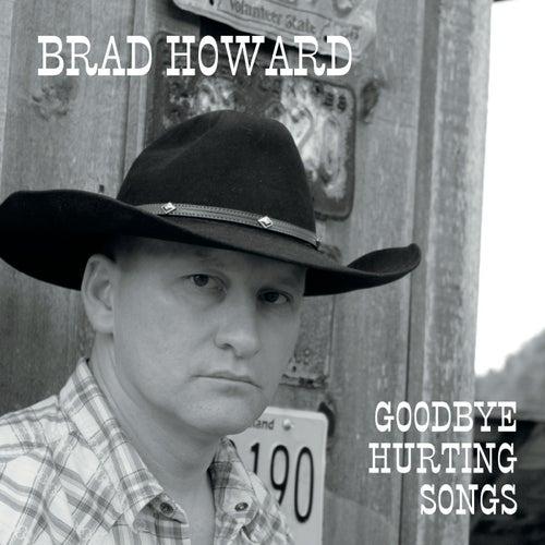 Goodbye Hurting Songs de Brad Howard