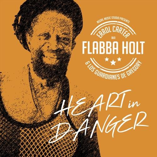 Heart in Danger (feat. Los Guardianes De Gregory) von Flabba Holt