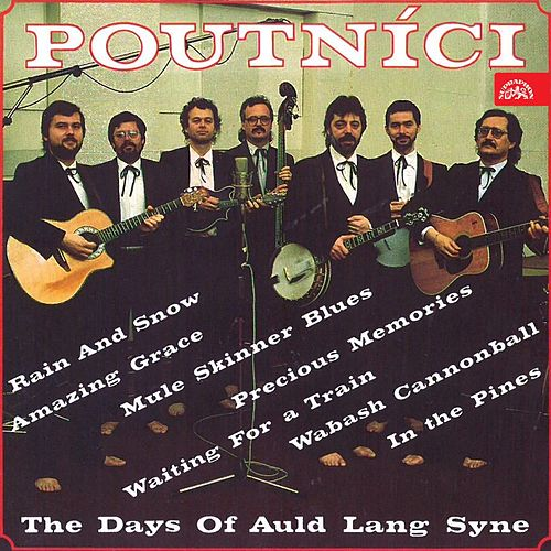 The Days of Auld Lang Syne by Poutníci