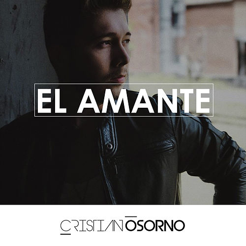 El Amante by Cristian Osorno