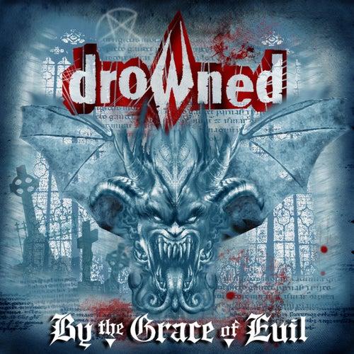 By the Grace of Evil de Drowned