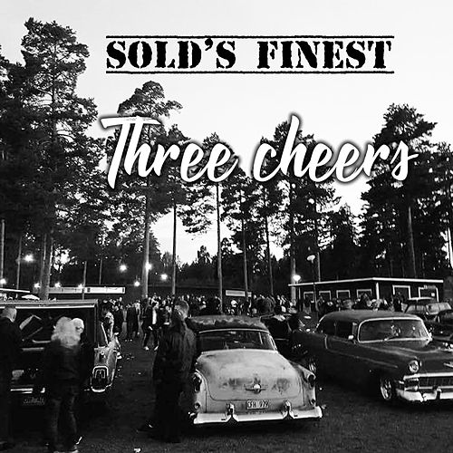 Three Cheers di Sold's Finest