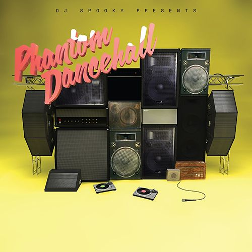 DJ Spooky Presents Phantom Dancehall by DJ Spooky