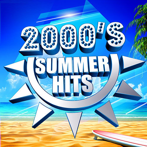 2000s Summer Hits von Various Artists