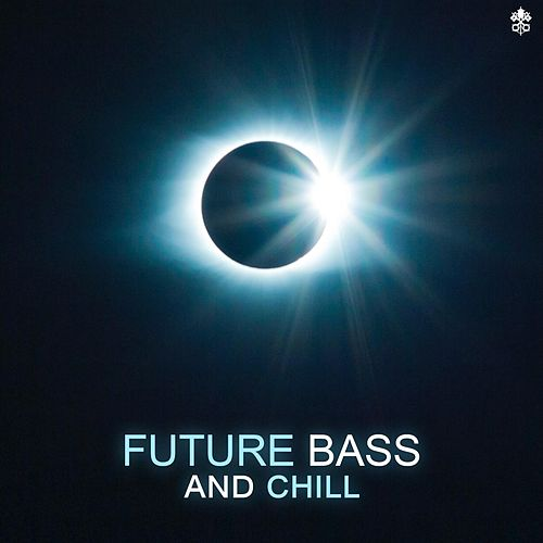 Future Bass and Chill by Various Artists