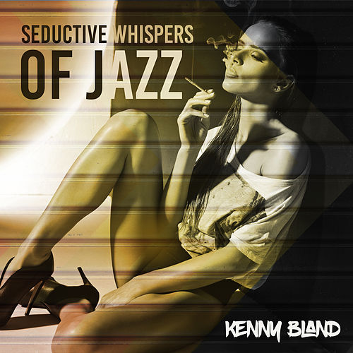 Seductive Whispers of Jazz de Kenny Bland