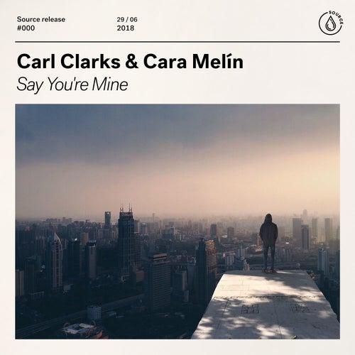 Say You're Mine von Carl Clarks
