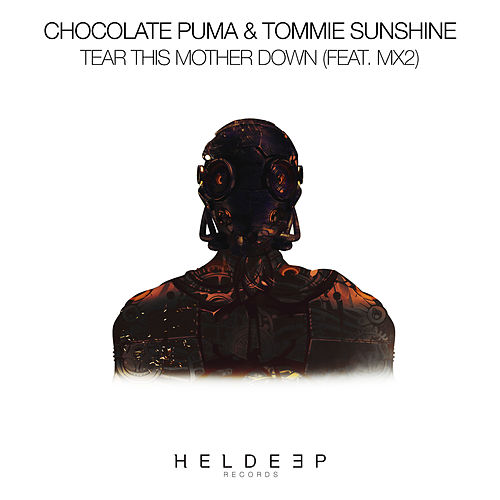 Tear This Mother Down (feat. MX2) von Chocolate Puma