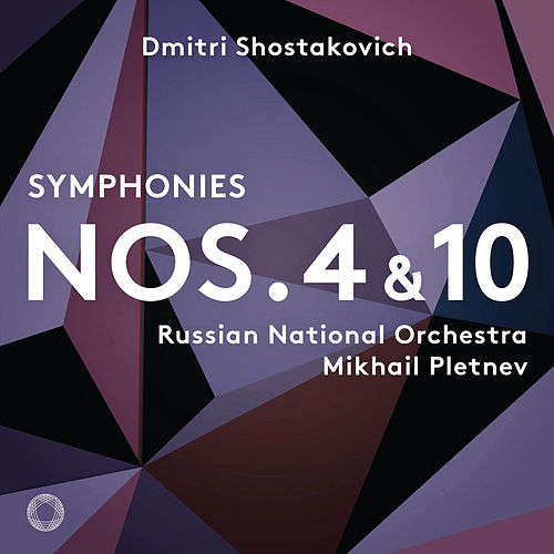 Shostakovich: Symphonies Nos. 4 & 10 by Russian National Orchestra