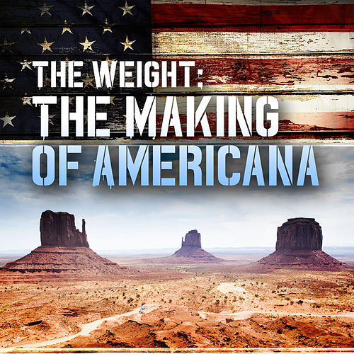 The Weight: The Making of Americana fra Various Artists