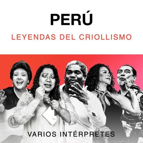 Perú: Leyendas del Criollismo de Various Artists