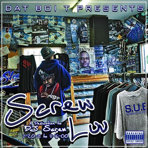 Screw Luv by Dat Boi T