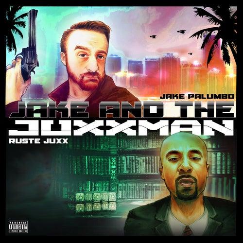 Jake & The Juxxman by Ruste Juxx