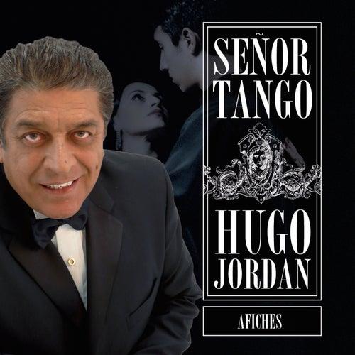 Señor Tango Afiches de Hugo Jordan