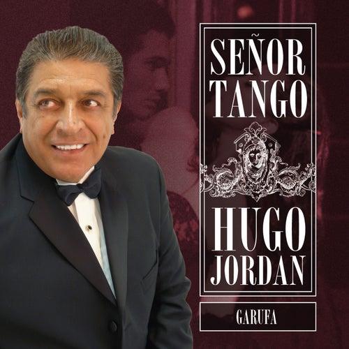 Señor Tango Garufa de Hugo Jordan