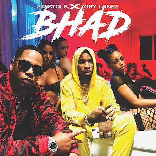 Bhad (feat. Tory Lanez) by 2 Pistols